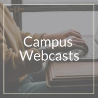 Campus Webcasts