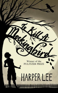 To Kill a Mockingbird Harper Lee