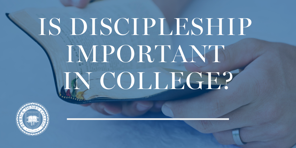 Discipleship Patrick Henry College