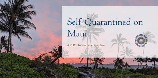 Self-Quarantined on Maui