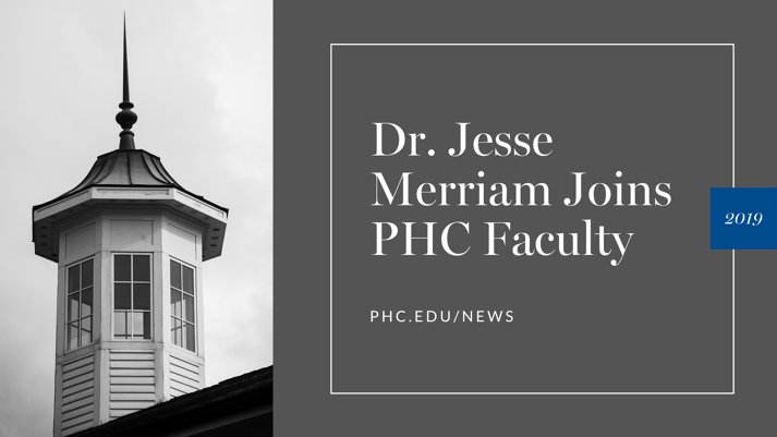 Dr. Jesse Merriam Joins PHC Faculty (1)