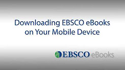 EBSCO eBooks - Downloading to your Mobile Device