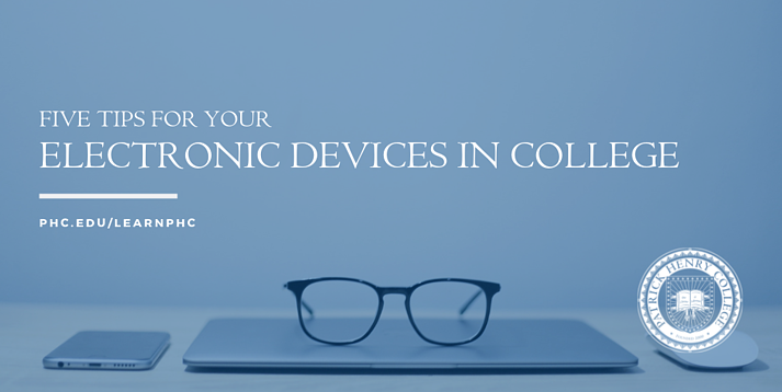Five Tips for Your Electronic Devices in College