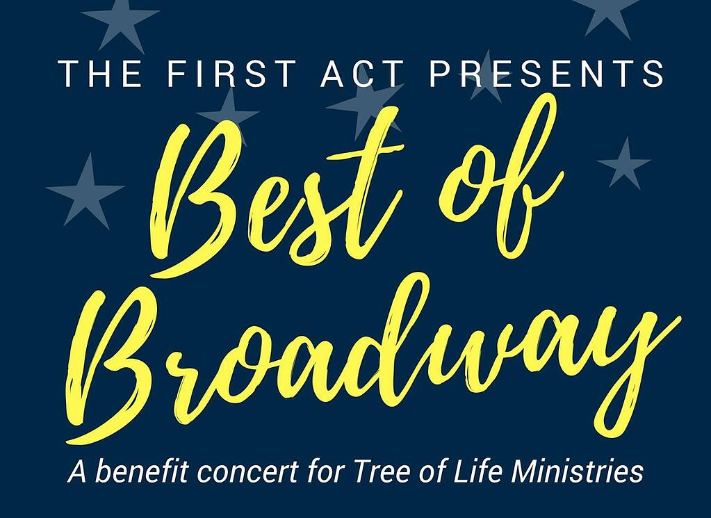 The First Act presents Best of Broadway, a benefit concert for Tree of Life Ministries