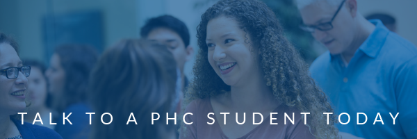 Talk to a PHC student today!