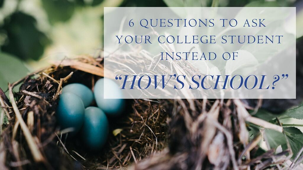questions to ask your college student child