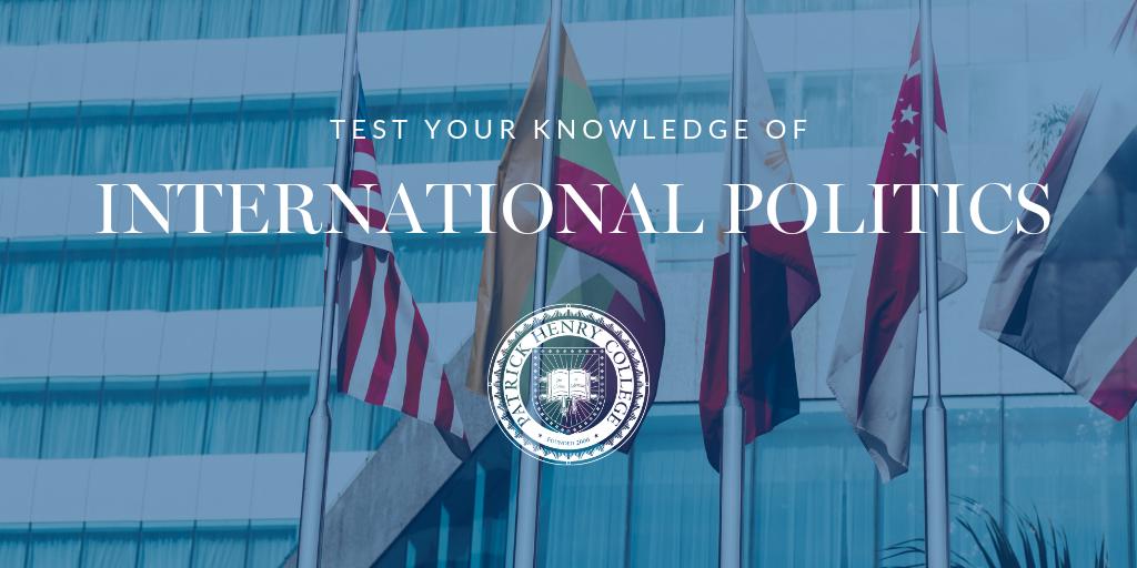 Test your knowledge of INTERNATIONAL POLITICS