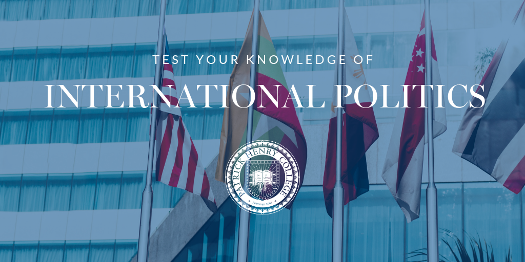 Test your knowledge of INTERNATIONAL POLITICS