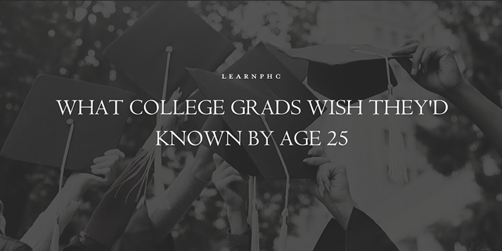 What College Grads Wish Theyd Known by Age 25