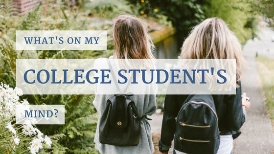 What's on My College Student's Mind?