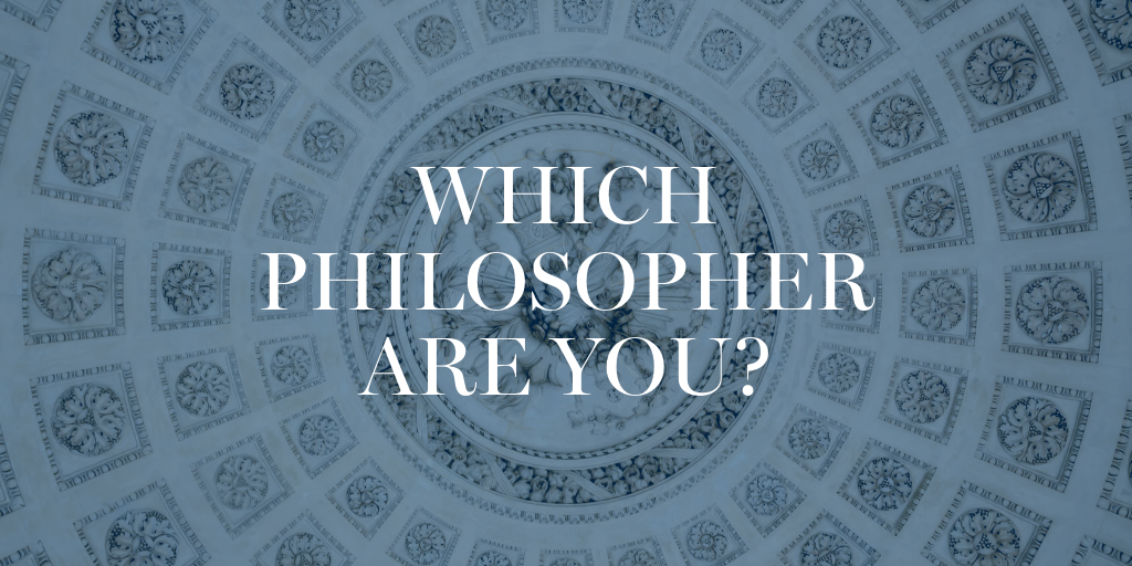 Which Philosopher Are You_