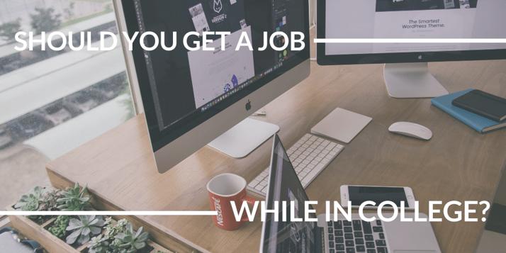 Should I Get a Job In College?