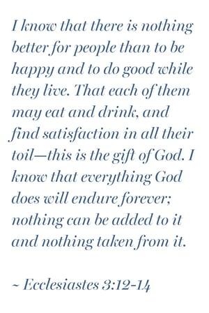 Ecclesiastes 3:12-14