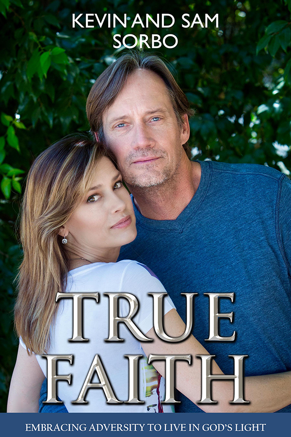 Kevin and Sam Sorbo, True Faith